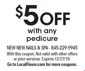 $5 off with anypedicure. With this coupon. Not valid with other offers or prior services. Expires 12/27/19. Go to LocalFlavor.com for more coupons.