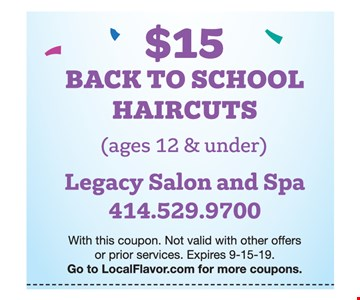 $15 back to school haircuts (ages 12 & under). With this coupon. Not valid with other offers or prior services. Expires 9-15-19.