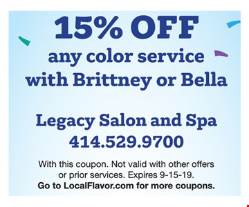 15% off any color service with Brittany or Bella. With this coupon. Not valid with other offers or prior services. Expires 9-15-19.