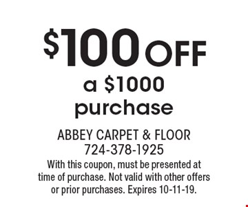 $100 off a $1000 purchase. With this coupon, must be presented at time of purchase. Not valid with other offers or prior purchases. Expires 10-11-19.