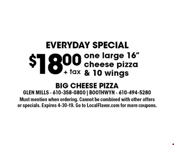 EVERYDAY SPECIAL $18.00 + tax one large 16