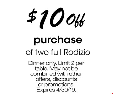 $10 Off purchase of two full Rodizio. Dinner only. Limit 2 per table. May not be combined with other offers, discounts or promotions. Expires 4/30/19.