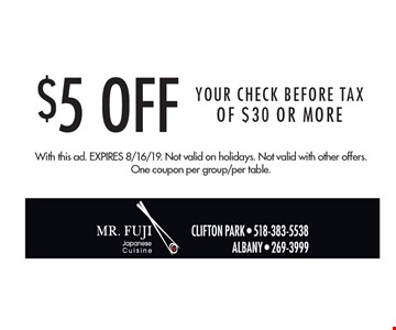 $5 Off Your CHECK BEFORE TAX Of $30 Or More. With this ad. Expires 8/16/19. Not valid on Valentine's Day. Not valid on holidays. Not valid with other offers. One coupon per group/per table.