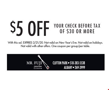 $5 off your check before tax of $30 or more. With this ad. Expires 1/24/20. Not valid on holidays. Not valid with other offers. One coupon per group/per table.