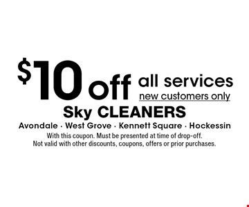 $10 off all services new customers only. With this coupon. Must be presented at time of drop-off. Not valid with other discounts, coupons, offers or prior purchases.