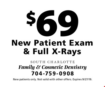 $69 New Patient Exam & Full X-Rays. New patients only. Not valid with other offers. Expires 9/27/19.