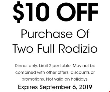$10 off Purchase Of Two Full Rodizio. Dinner only. Limit 2 per table. May not be combined with other offers, discounts or promotions. Not valid on holidays.Expires September 6, 2019