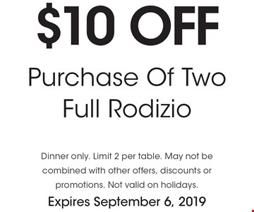 $10 off Purchase Of Two Full Rodizio. Dinner only. Limit 2 per table. May not be combined with other offers, discounts or promotions. Not valid on holidays. Expires September 6, 2019