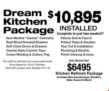 $10,895 INSTALLED Dream Kitchen Package  New Merillat
