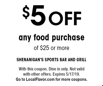 $5 OFF any food purchase of $25 or more. With this coupon. Dine in only. Not valid with other offers. Expires 5/17/19.Go to LocalFlavor.com for more coupons.