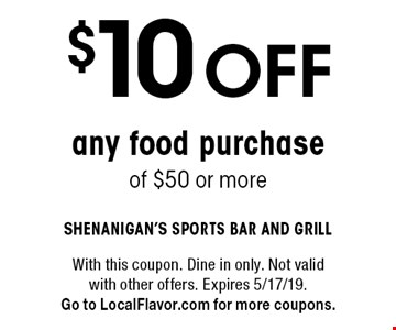 $10 OFF any food purchase of $50 or more. With this coupon. Dine in only. Not valid with other offers. Expires 5/17/19.Go to LocalFlavor.com for more coupons.