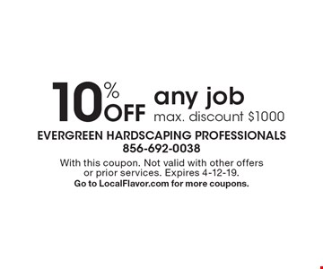 10% Off any jobmax. discount $1000. With this coupon. Not valid with other offers or prior services. Expires 4-12-19.Go to LocalFlavor.com for more coupons.