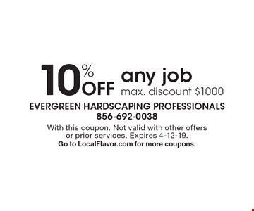 10% Off any job. Max. discount $1000. With this coupon. Not valid with other offers or prior services. Expires 4-12-19. Go to LocalFlavor.com for more coupons.