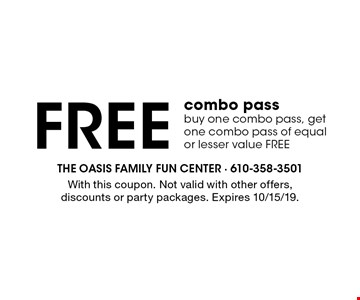 Free combo pass. Buy one combo pass, get one combo pass of equal or lesser value FREE. With this coupon. Not valid with other offers, discounts or party packages. Expires 10/15/19.