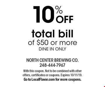10% OFF total bill of $50 or more. Dine in only. With this coupon. Not to be combined with other offers, certificates or coupons. Expires 10/11/19. Go to LocalFlavor.com for more coupons.
