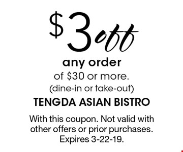 $3 off any order of $30 or more (dine-in or take-out). With this coupon. Not valid with other offers or prior purchases. Expires 3-22-19.