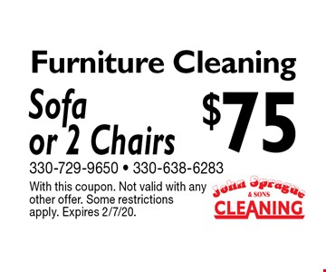 $75 Furniture Cleaning Sofa or 2 Chairs. With this coupon. Not valid with any other offer. Some restrictions apply. Expires 2/7/20.