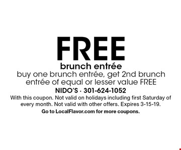 FREE brunch entree buy one brunch entree, get 2nd brunch entree of equal or lesser value FREE. With this coupon. Not valid on holidays including first Saturday of every month. Not valid with other offers. Expires 3-15-19. Go to LocalFlavor.com for more coupons.