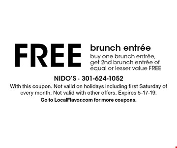 FREE brunch entree. Buy one brunch entree, get 2nd brunch entree of equal or lesser value FREE. With this coupon. Not valid on holidays including first Saturday of every month. Not valid with other offers. Expires 5-17-19. Go to LocalFlavor.com for more coupons.