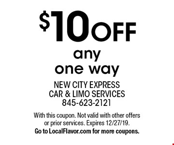 $10 OFF any one way. With this coupon. Not valid with other offers or prior services. Expires 12/27/19.Go to LocalFlavor.com for more coupons.