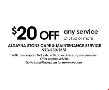 $20 off any service of $150 or more. With this coupon. Not valid with other offers or prior services. Offer expires 3/8/19. Go to LocalFlavor.com for more coupons.