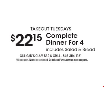 takeout tuesdays $22.15 Complete Dinner For 4 includes Salad & Bread. With coupon. Not to be combined. Go to LocalFlavor.com for more coupons.