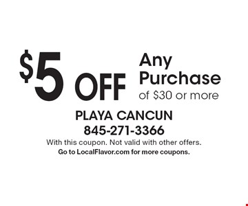 $5 OFF Any Purchase of $30 or more. With this coupon. Not valid with other offers. Go to LocalFlavor.com for more coupons.