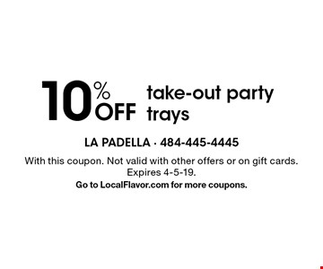 10% OFF take-out party trays. With this coupon. Not valid with other offers or on gift cards. Expires 4-5-19. Go to LocalFlavor.com for more coupons.