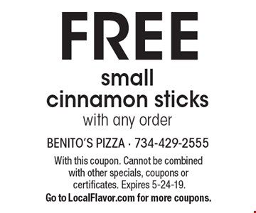 FREE small cinnamon sticks with any order. With this coupon. Cannot be combined with other specials, coupons orcertificates. Expires 5-24-19. Go to LocalFlavor.com for more coupons.
