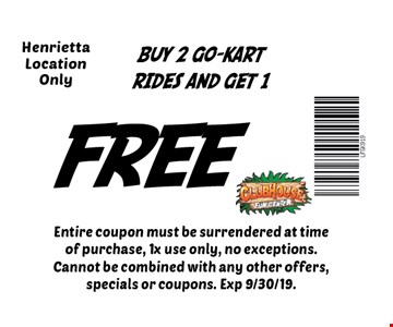 fREE Buy 2 Go-Kart Rides and Get 1 HenriettaLocation Only. Entire coupon must be surrendered at time of purchase, 1x use only, no exceptions. Cannot be combined with any other offers, specials or coupons. Exp 9/30/19.