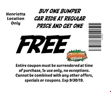 fREE BUY ONE BUMPERCAR RIDE AT REGULAR PRICE AND GET ONE HenriettaLocation Only. Entire coupon must be surrendered at time of purchase, 1x use only, no exceptions. Cannot be combined with any other offers, specials or coupons. Exp 9/30/19.