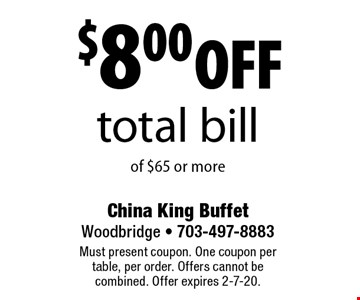 $8.00 off total bill of $65 or more. Must present coupon. One coupon per table, per order. Offers cannot be combined. Offer expires 2-7-20.