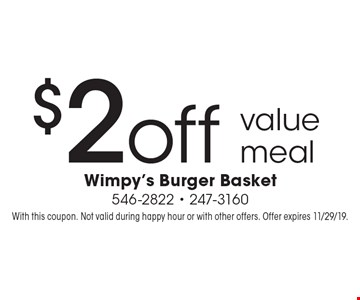 $2off value meal. With this coupon. Not valid during happy hour or with other offers. Offer expires 11/29/19.