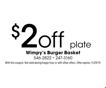 $2off plate. With this coupon. Not valid during happy hour or with other offers. Offer expires 11/29/19.