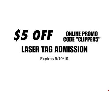 $5 OFF LASER TAG ADMISSION ONLINE PROMOCODE