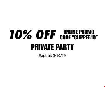 10% OFF PRIVATE PARTY ONLINE PROMOCODE