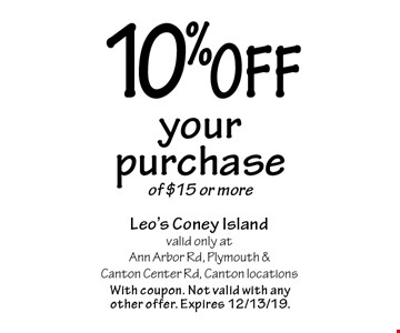 10% off your purchase of $15 or more. With coupon. Not valid with any other offer. Expires 12/13/19.