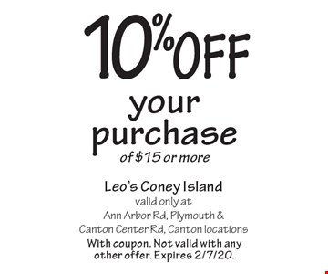 10% off your purchase of $15 or more. With coupon. Not valid with any other offer. Expires 2/7/20.