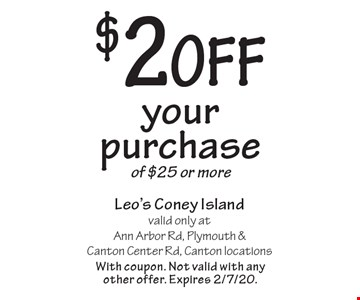 $2 off your purchase of $25 or more. With coupon. Not valid with any other offer. Expires 2/7/20.