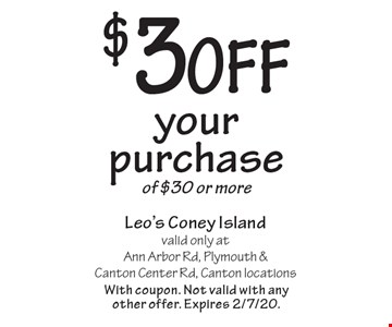 $3 off your purchase of $30 or more. With coupon. Not valid with any other offer. Expires 2/7/20.
