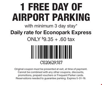 1 Free Day of airport parking with minimum 3 day stay *Daily rate for Econopark Express Only $9.35 + .60 tax.