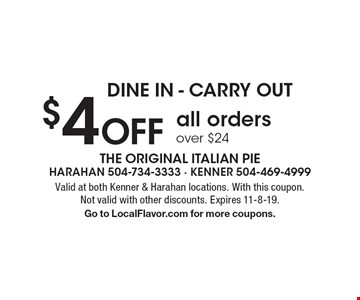 Dine in - carry out. $4 Off all orders over $24. Valid at both Kenner & Harahan locations. With this coupon. Not valid with other discounts. Expires 11-8-19. Go to LocalFlavor.com for more coupons.