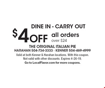 $4 Off all orders over $24. Dine in - carry out. Valid at both Kenner & Harahan locations. With this coupon. Not valid with other discounts. Expires 4-26-19. Go to LocalFlavor.com for more coupons.