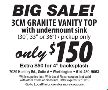 Big Sale! Only $150 for a 3CM Granite Vanity Top with undermount sink (30