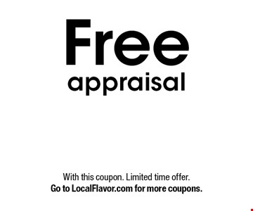 Free appraisal. With this coupon. Limited time offer. Go to LocalFlavor.com for more coupons.