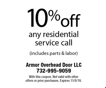 10%off any residential service call (includes parts & labor). With this coupon. Not valid with other offers or prior purchases. Expires 11/8/19.