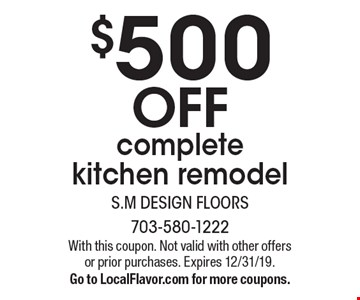 $500 off complete kitchen remodel. With this coupon. Not valid with other offers or prior purchases. Expires 12/31/19. Go to LocalFlavor.com for more coupons.