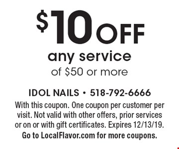 $10 OFF any service of $50 or more. With this coupon. One coupon per customer per visit. Not valid with other offers, prior services or on or with gift certificates. Expires 12/13/19.Go to LocalFlavor.com for more coupons.