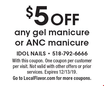 $5 OFF any gel manicure or ANC manicure. With this coupon. One coupon per customer per visit. Not valid with other offers or prior services. Expires 12/13/19.Go to LocalFlavor.com for more coupons.