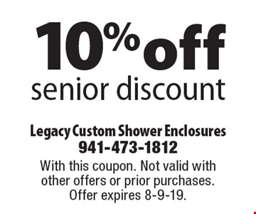 10% off senior discount. With this coupon. Not valid with other offers or prior purchases. Offer expires 8-9-19.